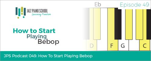 Jazz Piano School Ep: 49 - How to Start Playing Bebop - Jazz Piano