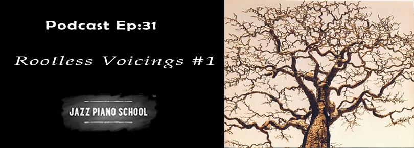Jazz Piano School Ep 31 : Rootless Voicings #1