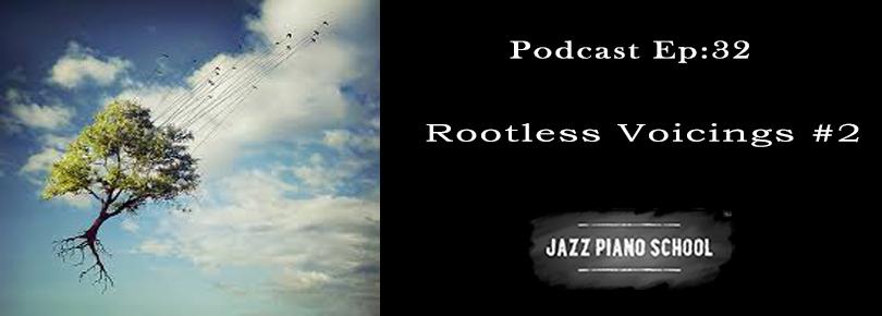 Jazz Piano School Ep 32 : Rootless Voicings #2