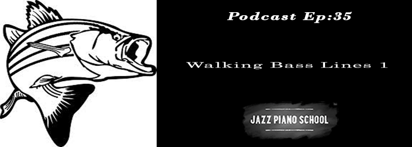 Jazz Piano School Ep 35 : Walking Bass Lines 135-banner