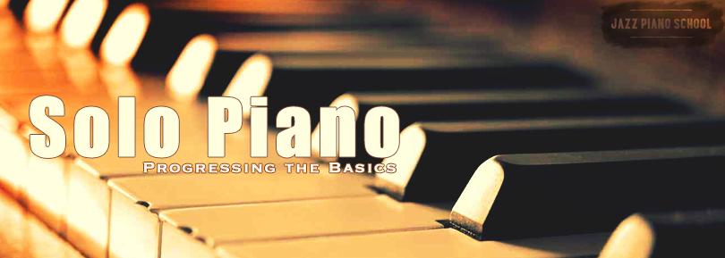 Solo Piano-Progressing the Basics