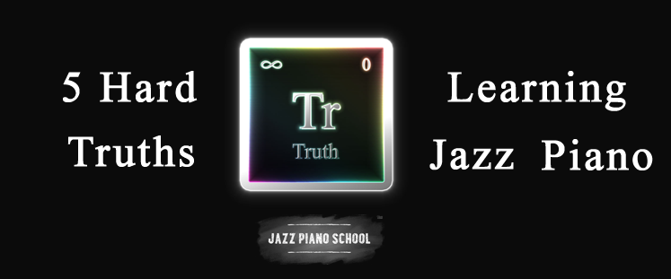 5 truths to learning Jazz piano