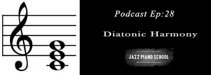 Jazz Piano School Ep 28 : Why You Need Diatonic Harmony
