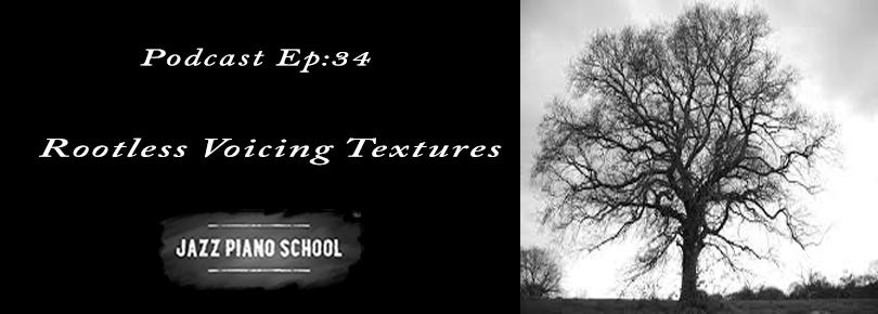 Jazz Piano School Ep 34 : Rootless Voicing Textures