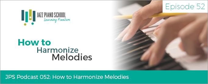 jazz piano school ep 52 how to harmonize melodies jazz piano school. Black Bedroom Furniture Sets. Home Design Ideas