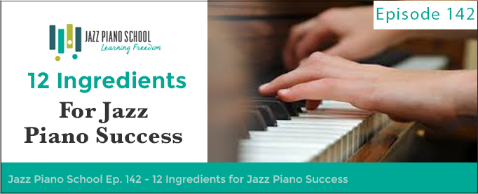 12 Ingredients For Jazz Piano Success