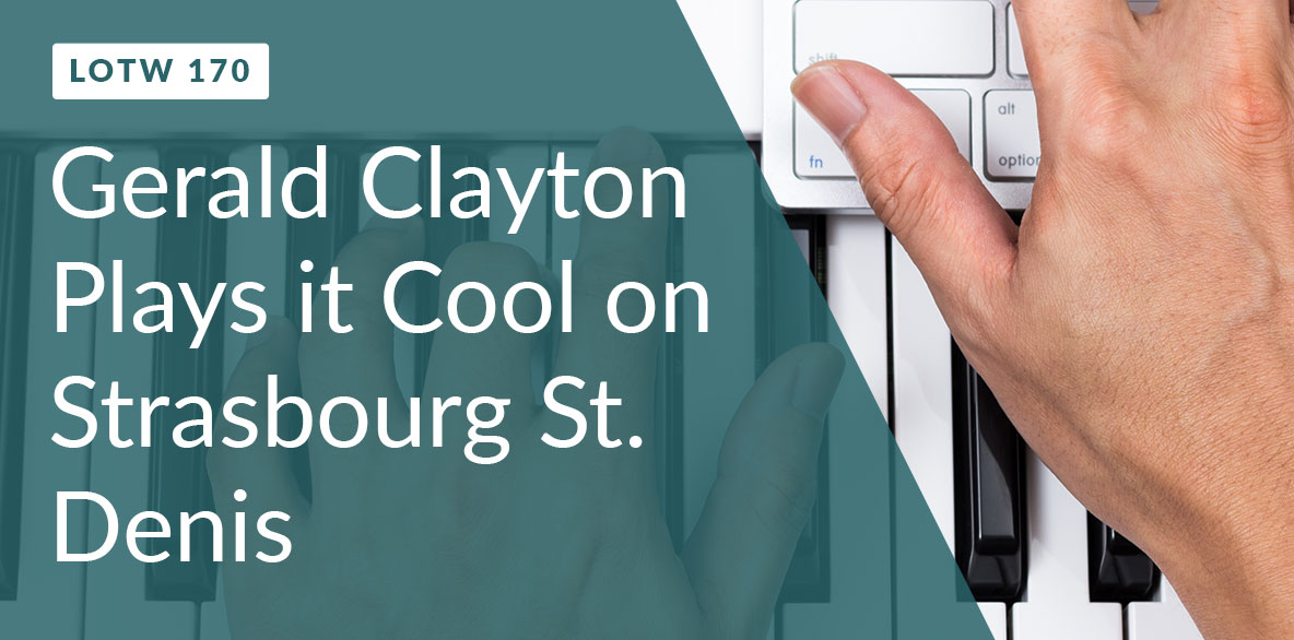 learn how Gerald Clayton plays it cool on Strasbourg St. Denis