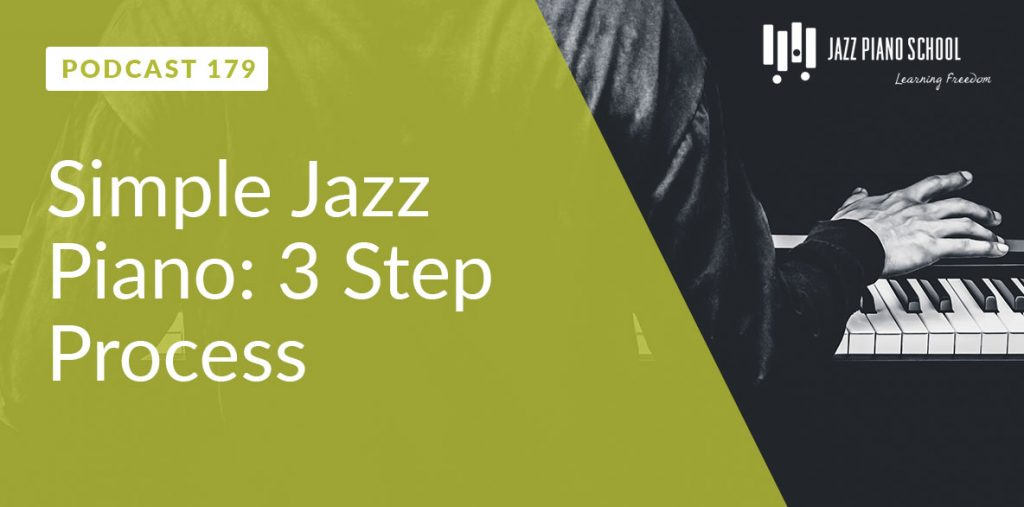 learn jazz piano with this 3 step process