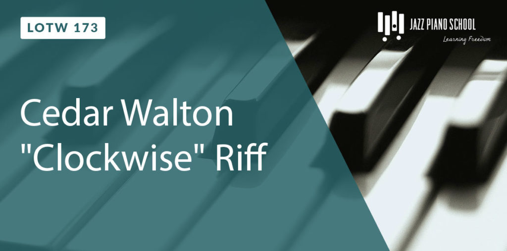 "Learn Cedar Walton's ""Clockwise"" Riff"
