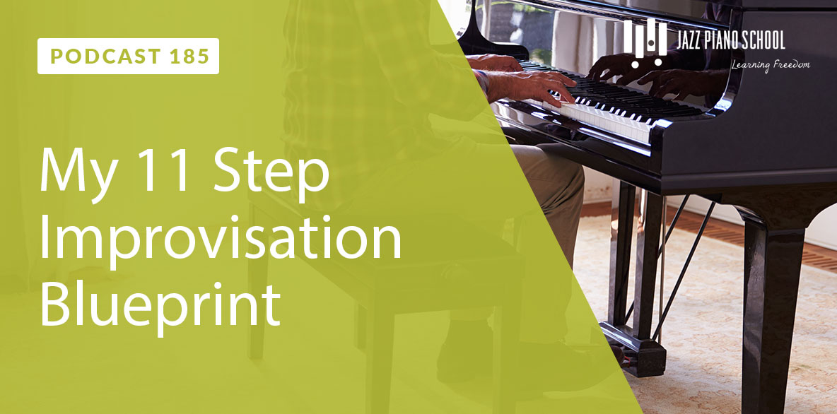 Learn my 11 step improvisation blueprint