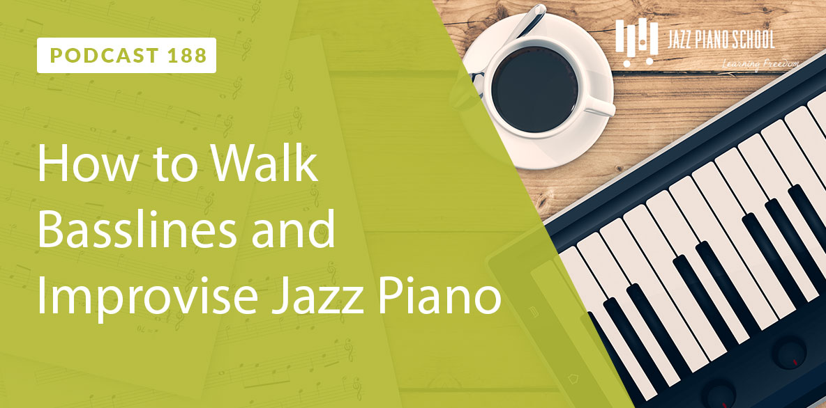 How to walk baselines and improvise jazz piano