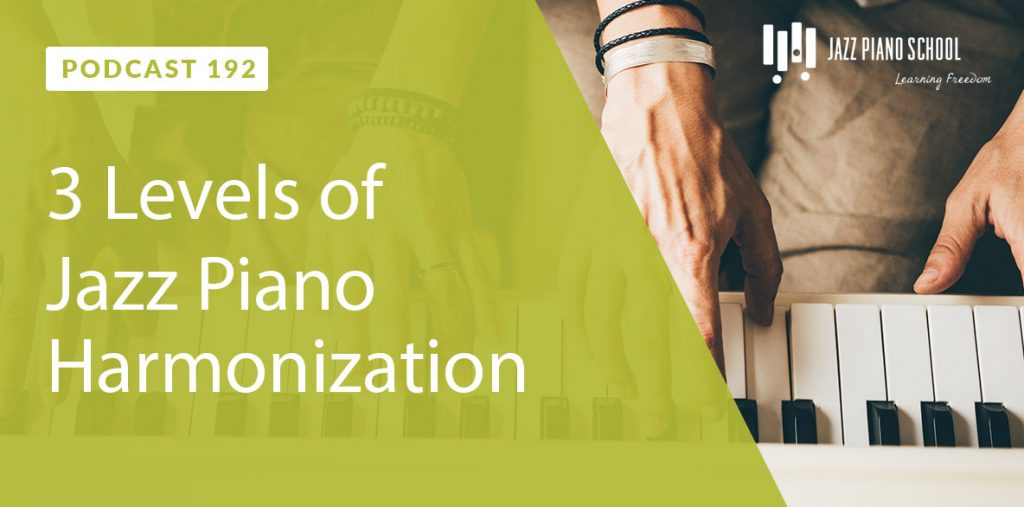 Learn these 3 levels of jazz piano harmonization
