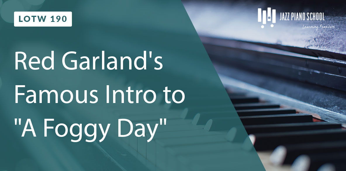 """Learn Red Garland's Famous Intro to """"A Foggy Day"""""""