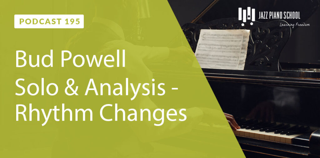 Learn Rhythm Changes with Bud Powell Solo & Analysis