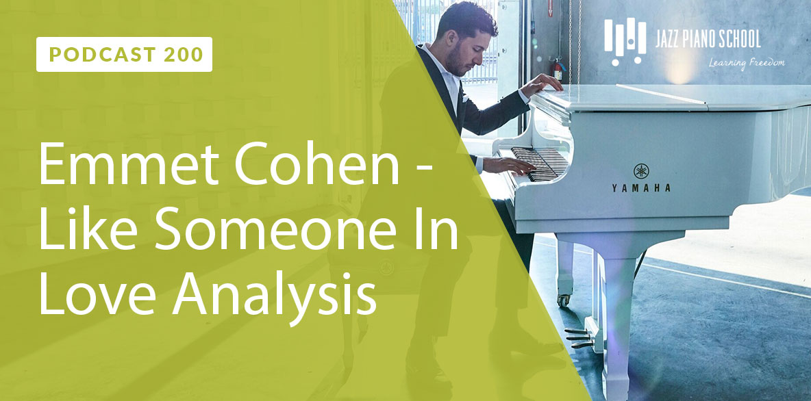Experience Emmet Cohen's Like Someone in Love Analysis