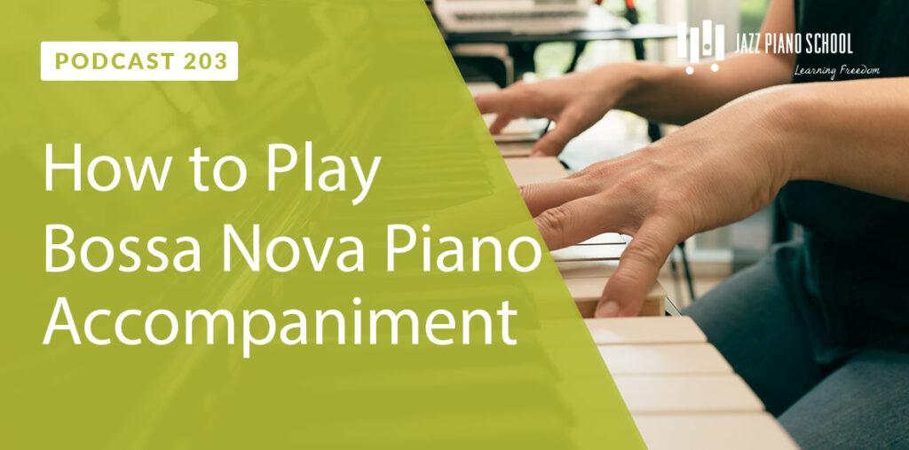 How to Play Bossa Nova Piano Accompaniment