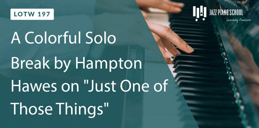 Learn this Colorful Solo Break by Hampton Hawes