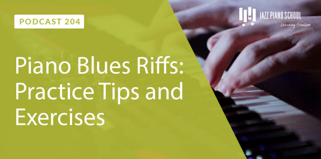 Learn these Practice Tips and Exercises for Piano Blues Riffs