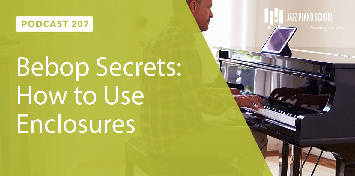 Bebop Secrets: How to Use Enclosures