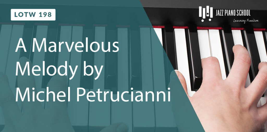 Learn a marvelous melody by Michel Petrucianni