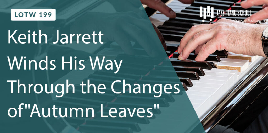 "Listen to Keith Jarrett wind his way through the changes of ""Autumn Leaves"""