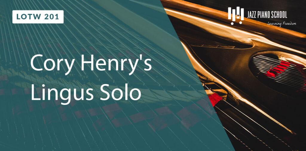 Cory Henry's Lingus Solo