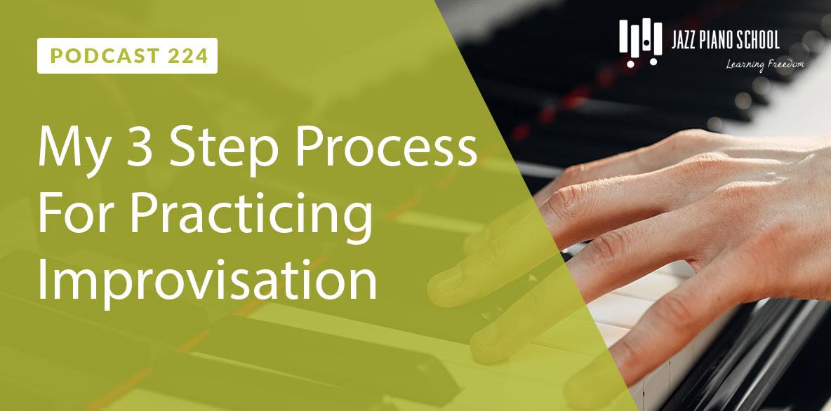 224 - 3 steps to practice improvisation